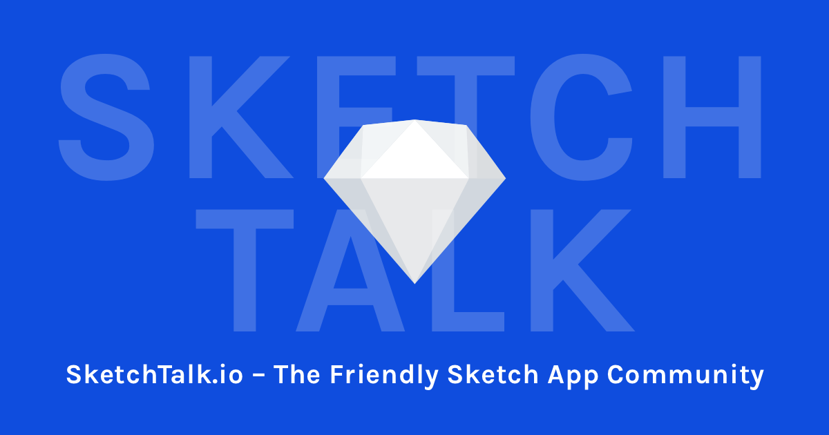 Sketch Talk – The Friendly Sketch App Community